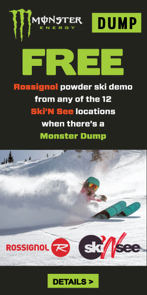 Monster Dump - FREE Rossignol powder ski demo from any of the 12 Ski'N See locations when there's a Monster Dump
