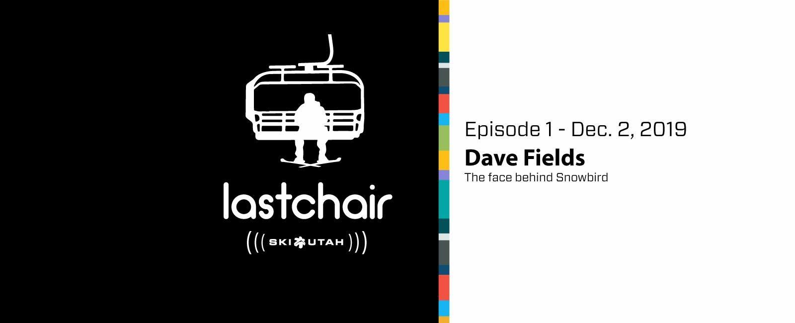 Dave Fields: The face behind Snowbird