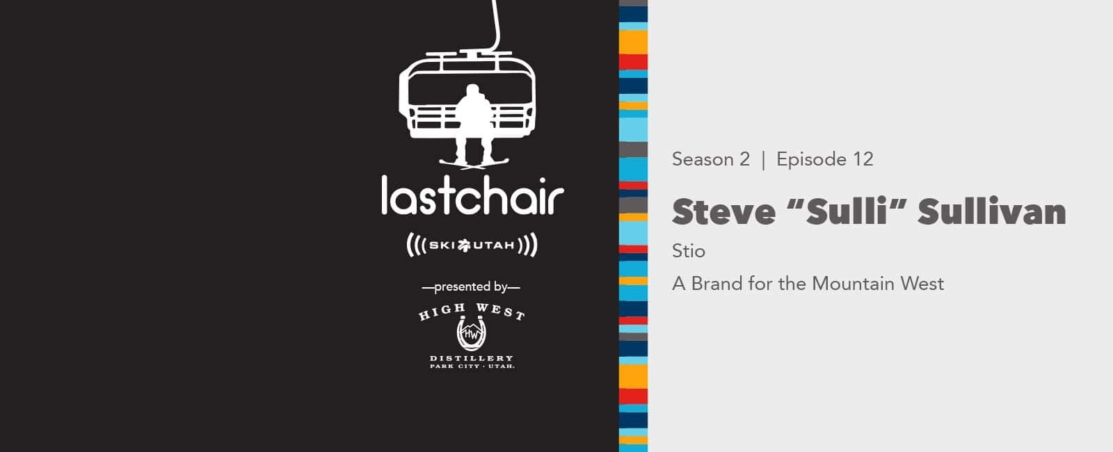 Steve Sullivan: Stio - A Brand for the Mountain West