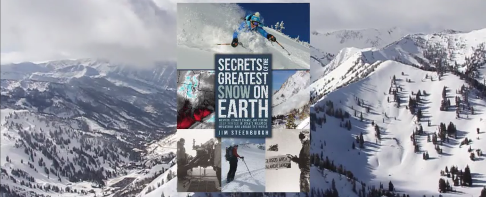 Secrets of the Greatest Snow on Earth® - Jim Steenburgh