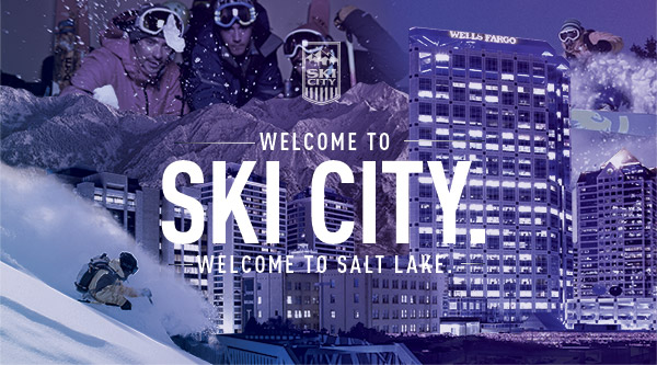 Welcome To SKI CITY. Welcome To Salt Lake.